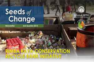 Rimba Raya | Seeds of Change Newsletter | Recycle Bank Initiative